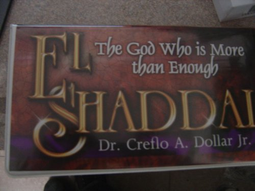 El Shaddai: The God Who Is More Than Enough (Spanish Edition) (1590891678) by Dollar, Creflo