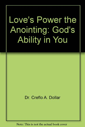 9781590899403: Love's Power the Anointing: God's Ability in You