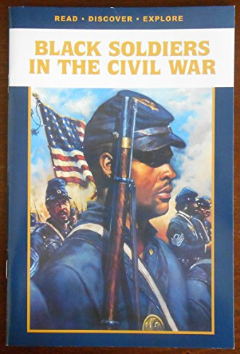 The Black Soldiers in the Civil War: Rick Beard