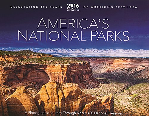 America's National Parks - A Photographic Journey Through Nearly 400 National Parks: ...