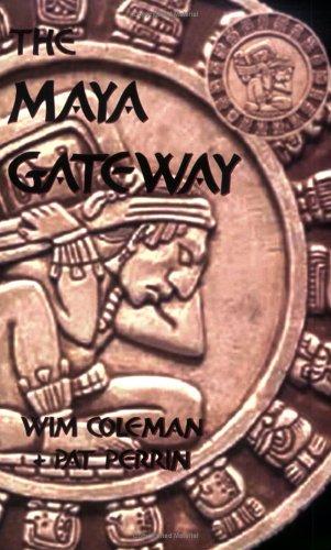 The Maya Gateway: Wim Coleman; Pat Perrin
