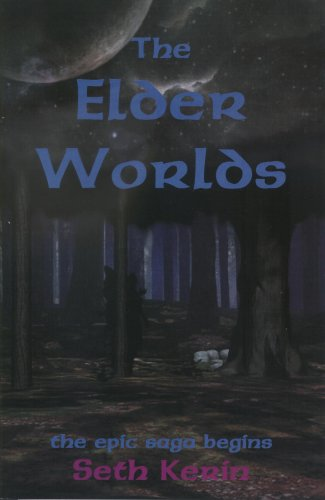 The Elder Worlds: Book One: Seth Kerin