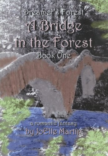 9781590923726: A Bridge in the Forest (Dreamer's Forest)