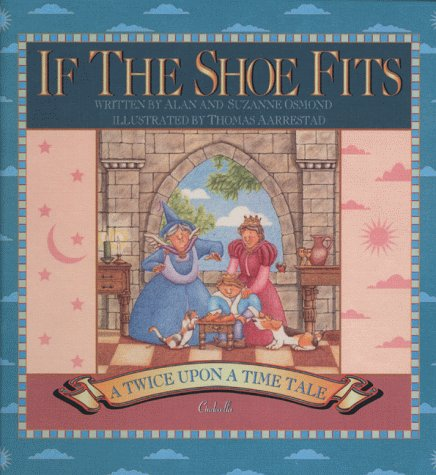 9781590930120: If the Shoe Fits (Twice Upon a Time Tale)