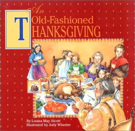 An Old-Fashioned Thanksgiving: Louisa May Alcott,