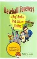 Baseball Forever!: (A Boy's Book On Grief, Loss, And Healing): Grebin, Margaret A.
