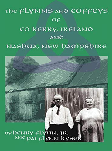 The Flynns and Coffeys of Co Kerry, Ireland, and Nashua, NH: Jr. Henry Flynn