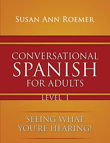 9781590951224: Conversational Spanish For Adults: Seeing What You're Hearing! Level I