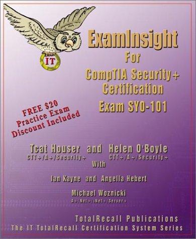 Examinsight for Comptia Security+ Exam Sy0-101: Houser, Tcat/ Woznicki,