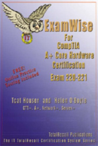 9781590952610: ExamWise For A+ Core Hardware Exam 220-221 (With Online Exam)
