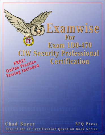 9781590954072: Examwise for Exam 1d0-470 CIW Security Professional Certification with Online Exam: Security Professional Exam