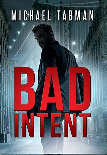 Bad Intent: Michael Tabman