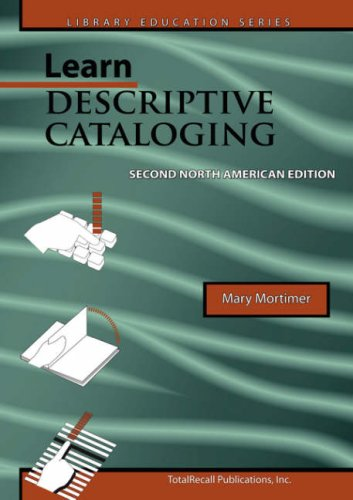 9781590958032: Learn Descriptive Cataloging - Second North American Edition (Library Education Series)