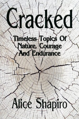 9781590958353: Cracked - Timeless Topics Of Nature, Courage And Endurance