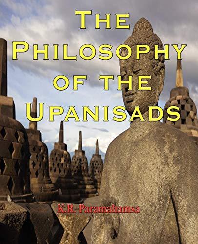 The Philosophy of the Upanisads: K. R. Paramahamsa