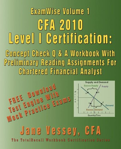 9781590959411: Examwise Volume 1 Cfa 2010 Level I Certification with Preliminary Reading Assignments the Candidates Question and Answer Workbook for Chartered Financ