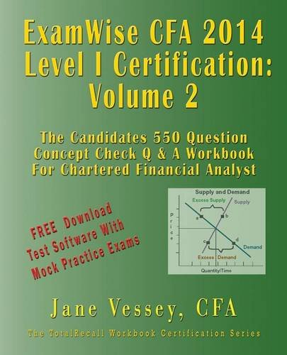 2014 Cfa Level I Certification Examwise Volume 2 the Candidates Question Answer Workbook for ...