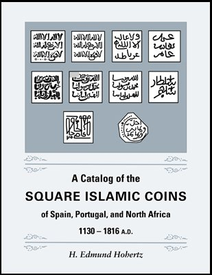 9781590981139: A Catalog of the Square Islamic Coins of Spain, Portugal, and North Africa 1130-1816 A.D.