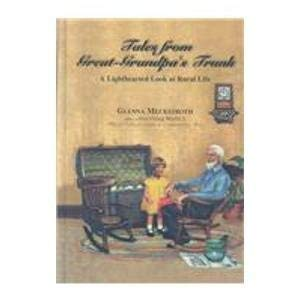 Tales from Great-Grandpa's Trunk: A Lighthearted Look at Rural Life: Meckstroth, Glenna