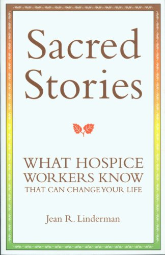 9781590985984: Sacred Stories: What Hospice Workers Know that Can Change Your Life