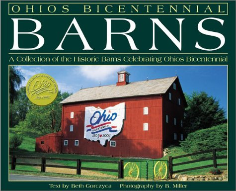 Ohio's Bicentennial Barns - A Collection of the Historic Barns Celebrating Ohio's Bicentennial