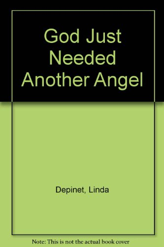 God Just Needed Another Angel: Depinet, Linda
