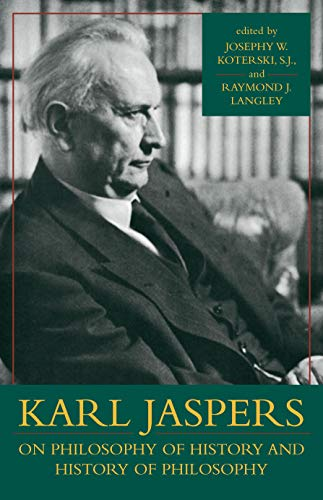 9781591020028: Karl Jaspers on Philosophy of History and History of Philosophy