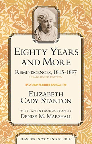 9781591020097: Eighty Years and More: Reminiscences, 1815-1897 (Classics in Women's Studies)