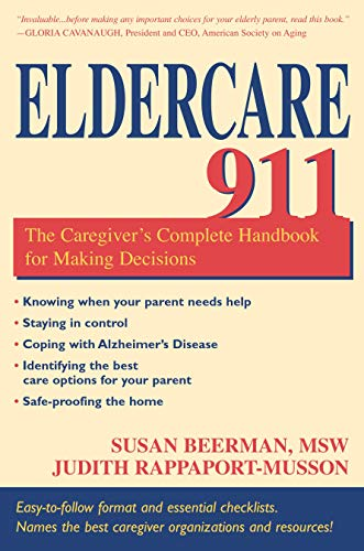 9781591020141: Eldercare 911: The Caregiver's Complete Handbook for Making Decisions