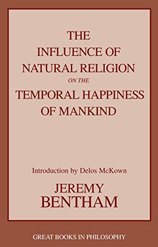The Influence of Natural Religion on the: Bentham, Jeremy
