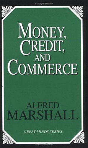 Money, credit and commerce Great Minds Series: Marshall, Alfred