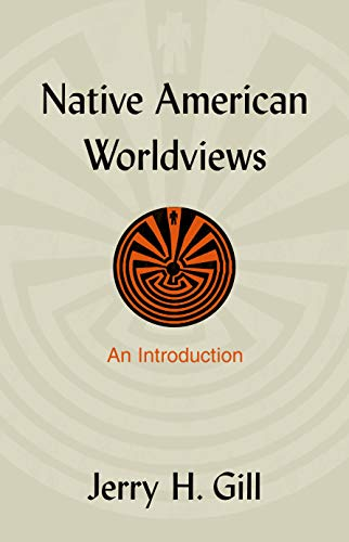 9781591020516: Native American Worldviews: An Introduction (Philosophy of Religion)