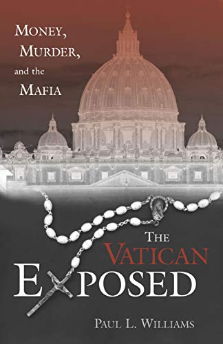 9781591020653: The Vatican Exposed: Money, Murder, and the Mafia
