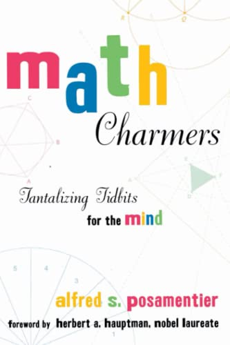 Math Charmers: Tantalizing Tidbits for the Mind: Alfred S. Posamentier
