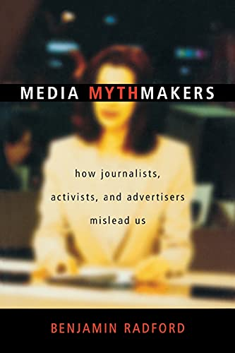 9781591020721: Media Mythmakers: How Journalists, Activists, and Advertisers Mislead Us