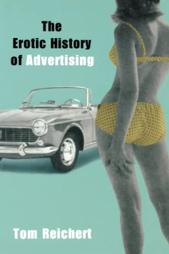9781591020851: The Erotic History of Advertising