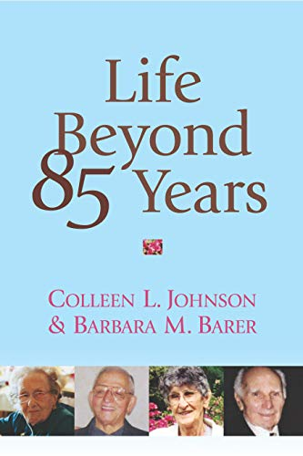 9781591020882: Life Beyond 85 Years