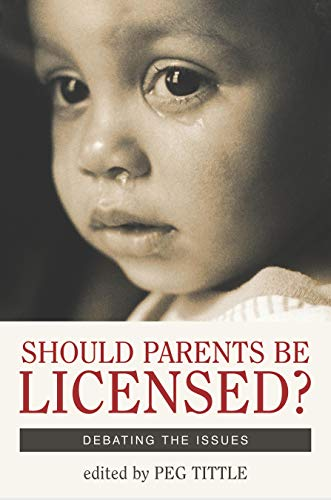 9781591020943: Should Parents Be Licensed?: Debating the Issues (Contemporary Issues (Prometheus))