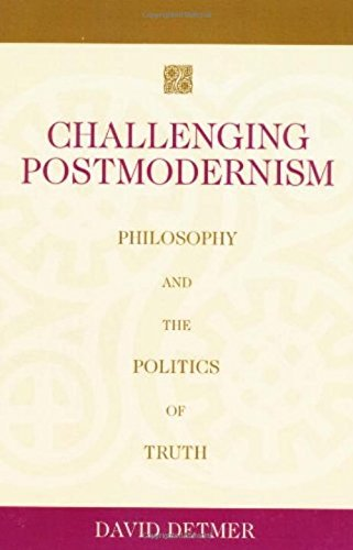 9781591021018: Challenging Postmodernism: Philosophy and the Politics of Truth