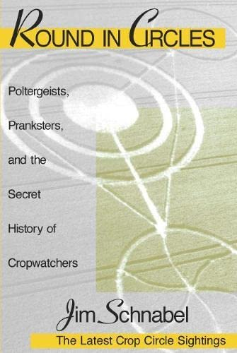 9781591021100: Round in Circles: Poltergeists, Pranksters, and the Secret History of the Cropwatchers