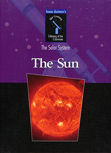 9781591021223: The Sun (Isaac Asimov's 21st Century Library of the Universe)