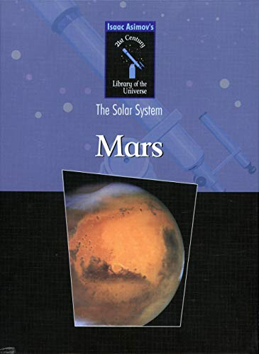 Mars (Isaac Asimovs 21st Century Library of: Isaac Asimov