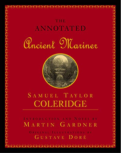 The Annotated Ancient Mariner: The Rime of: Samuel Taylor Coleridge