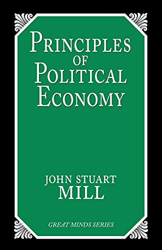 9781591021513: Principles of Political Economy (Great Minds)