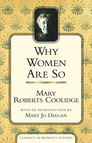 Why Women Are So (Classics in Women's Studies): Coolidge, Mary Roberts