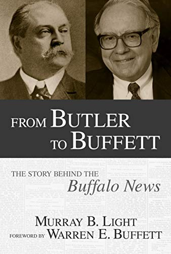 9781591021803: From Butler to Buffett: The Story Behind the Buffalo News