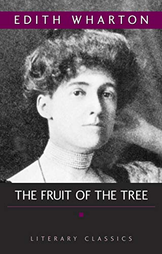 9781591021940: The Fruit of the Tree (Literary Classics)