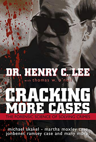 Cracking More Cases; the Forensic Science of: Lee, Dr. Henry