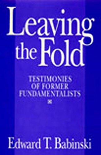 9781591022176: Leaving The Fold: Testimonies Of Former Fundamentalists