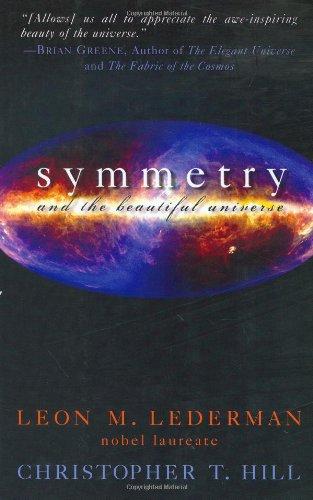 Symmetry and the Beautiful Universe: Leon M. Lederman,